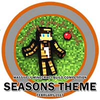 115. Massively Minecraft Build Competition - Seasons Theme - February 2017