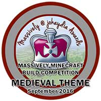110. Massively Minecraft Build Competition - Medieval Theme - September 2016
