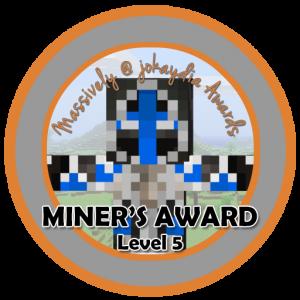Miner's Award Level 5