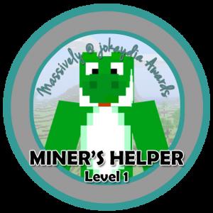 Miner's Helper - Level 1
